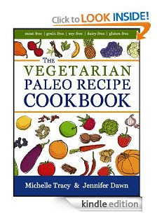 The Vegetarian Paleo Recipe Cookbook