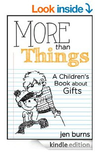 More Than Things A Children's Book about Gifts