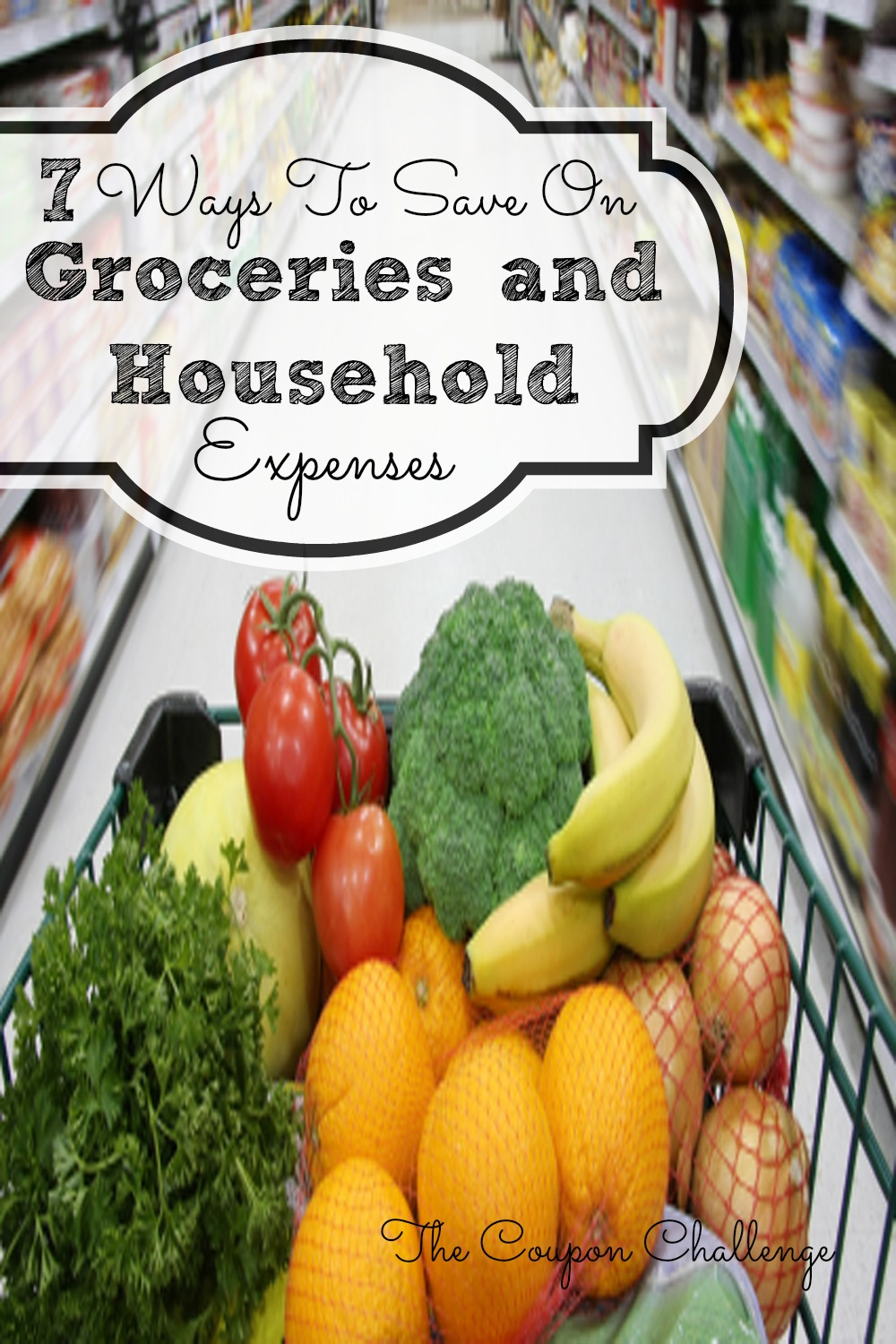 7-Ways-To-Save-Money-On-Groceries-&-Household-Expenses