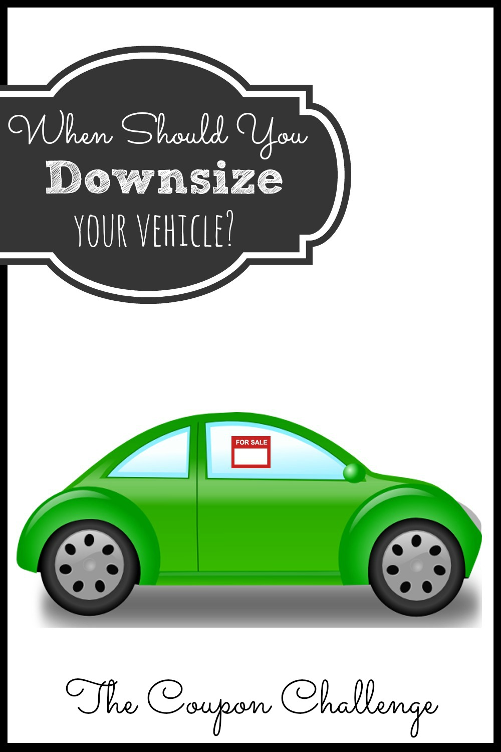 Downsizing Your Vehicles For Ultimate Savings