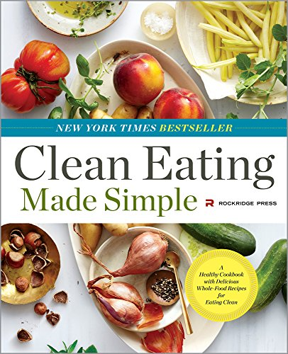 Clean Eating Made Simple:
