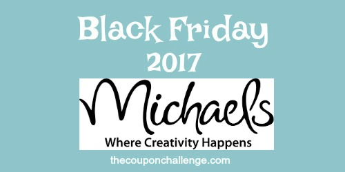 2017 michaels black friday ad scan the coupon challenge. Black Bedroom Furniture Sets. Home Design Ideas